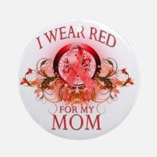I Wear Red for my Mom (floral) Round Ornament