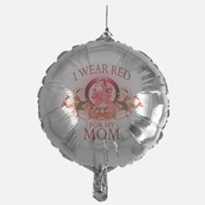 I Wear Red for my Mom (floral) Balloon
