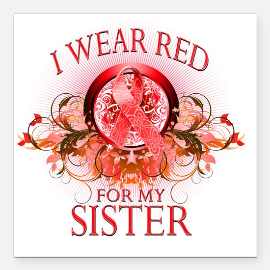 """I Wear Red for my Sister Square Car Magnet 3"""" x 3"""""""