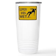SlipperyWhenWet Travel Mug
