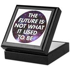 the future is not what it used to be  Keepsake Box