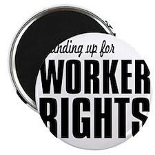 Standing up for Worker Rights BLACK FONT Magnet
