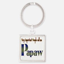 VERY IMP PEOPLE CALL ME PAPAW Square Keychain