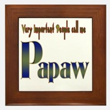 VERY IMP PEOPLE CALL ME PAPAW Framed Tile