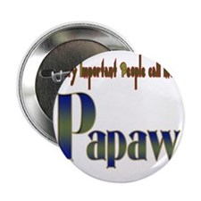 "VERY IMP PEOPLE CALL ME PAPAW 2.25"" Button"