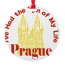 Prague - I've Had the Tyn of My Lif Ornament