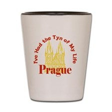 Prague - I've Had the Tyn of My Life Shot Glass