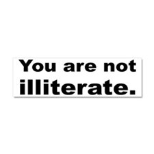 You Are Not Illiterate Funny Car Magnet 10 x 3
