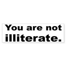 You Are Not Illiterate Funny Car Sticker