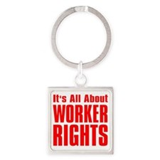 Its all about Worker Rights red  f Square Keychain