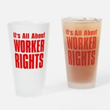Its all about Worker Rights red  fo Drinking Glass
