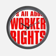 Its all about Worker Rights red  font Wall Clock