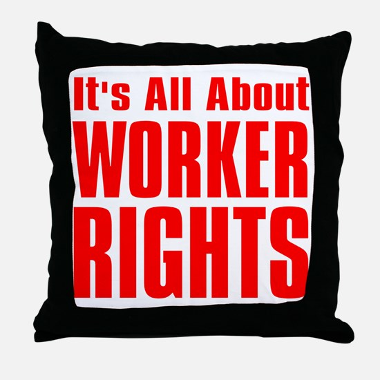 Its all about Worker Rights red  font Throw Pillow