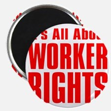 Its all about Worker Rights red  font Magnet