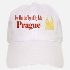 Prague - I've Had the Tyn of My Life Baseball Baseball Cap