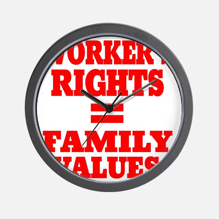 WORKERS RIGHTS EQUAL FAMILY VALUES Wall Clock