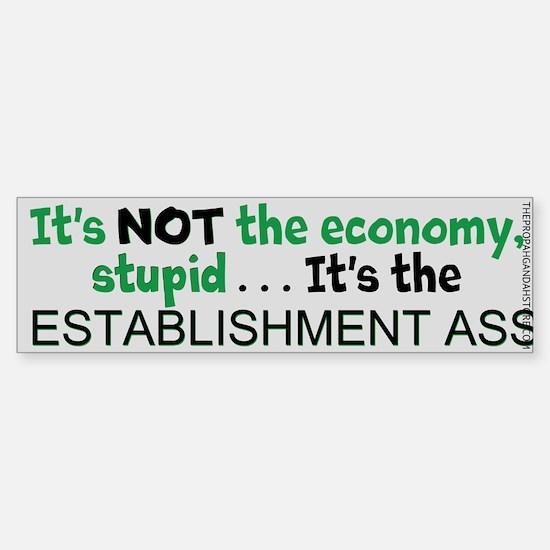 It's NOT the economy design Bumper Bumper Bumper Sticker