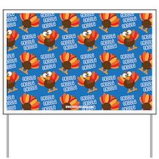Turkey Gobble Gobble Thanksgiving Yard Sign