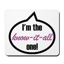 Im-the-know-it-all Mousepad