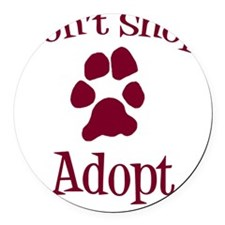 Dont Shop Adopt Round Car Magnet