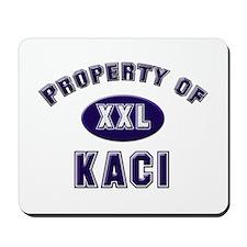 Property of kaci Mousepad