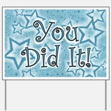 YOU DID IT CARDS Yard Sign