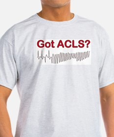 Got ACLS? Ash Grey T-Shirt