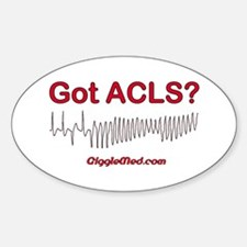 Got ACLS? Oval Decal