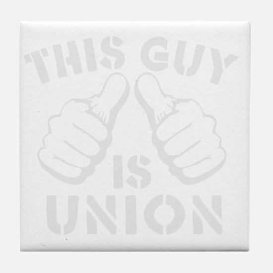 thisGUyisUNION-Wht Tile Coaster