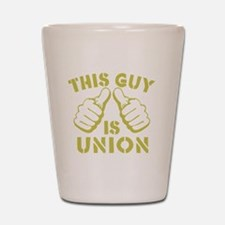 This GUy is Union-GD Shot Glass
