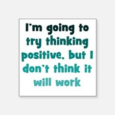 "positive-thinking1 Square Sticker 3"" x 3"""