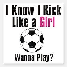 """kick like girl Square Car Magnet 3"""" x 3"""""""