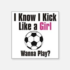 "kick like girl Square Sticker 3"" x 3"""