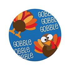 "Turkey Gobble Thanksgiving 3.5"" Button (100 pack)"