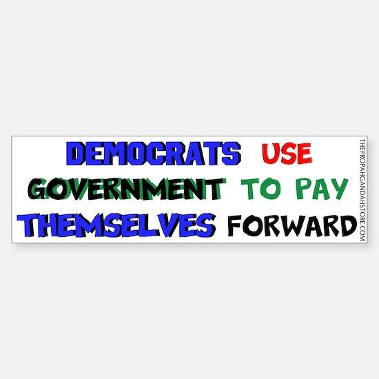 Democrats use government Bumper Bumper Bumper Sticker
