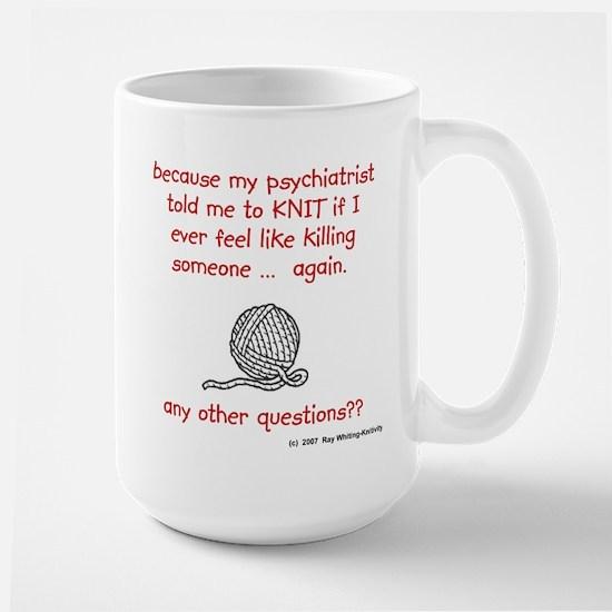 psychiatrist told me to Knit Mug