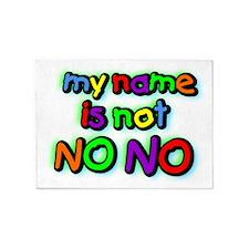 Not No No ! 5'x7'Area Rug
