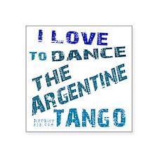 """argentine_tango_love_to_dan Square Sticker 3"""" x 3"""""""