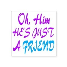 "just a friend girls Square Sticker 3"" x 3"""
