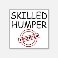 """SKILLED HUMPER Square Sticker 3"""" x 3"""""""