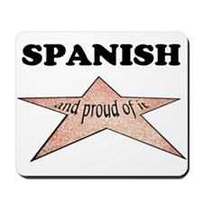 Spanish and proud of it Mousepad