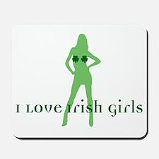 I Love Irish Girls Mousepad