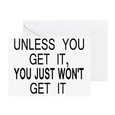 10x8unless_you_get_it Greeting Card