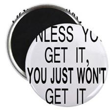 10unless_you_get_it Magnet