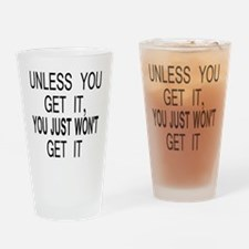 10unless_you_get_it Drinking Glass