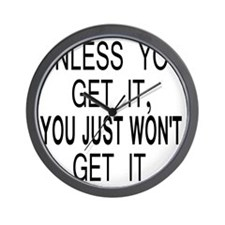 10unless_you_get_it Wall Clock