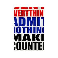 Deny everything-1 Rectangle Magnet