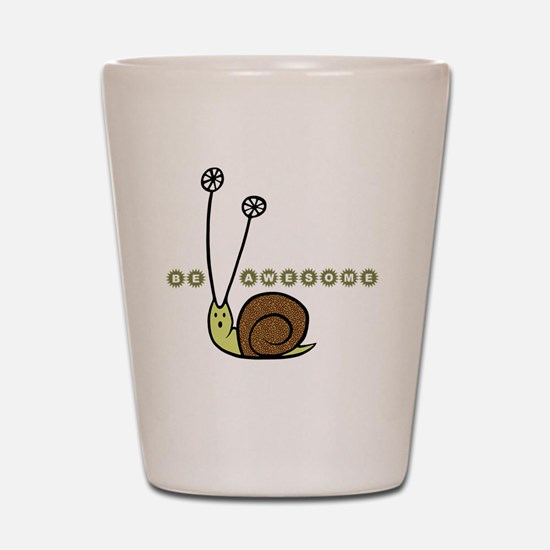 Be Awesome snail Lg Shot Glass