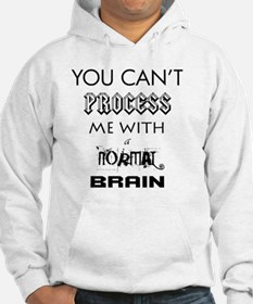 YOU CANT PROCESS ME Hoodie