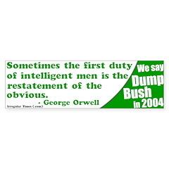 George Orwell Dump Bush Bumper Bumper Sticker
